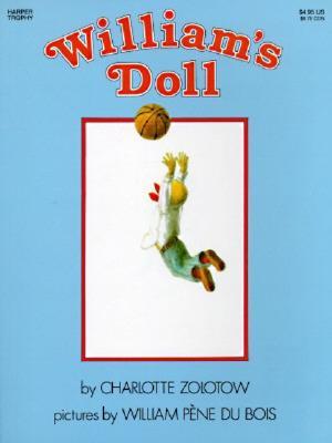 William's Doll By Zolotow, Charlotte/ Du Bois, William Pene