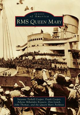 RMS Queen Mary By Cooper, Suzanne Tarbell/ Cooper, Frank/ Kovacic, Athene Mihalakis/ Lynch, Don/ Thomas, John
